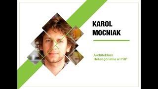 4Developers 2018: Architektura Heksagonalna w PHP (Karol Mocniak) Mp3