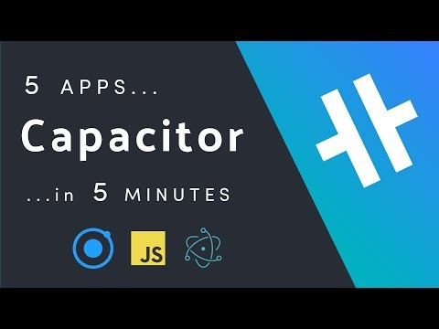 Capacitor - Five Apps in Five Minutes