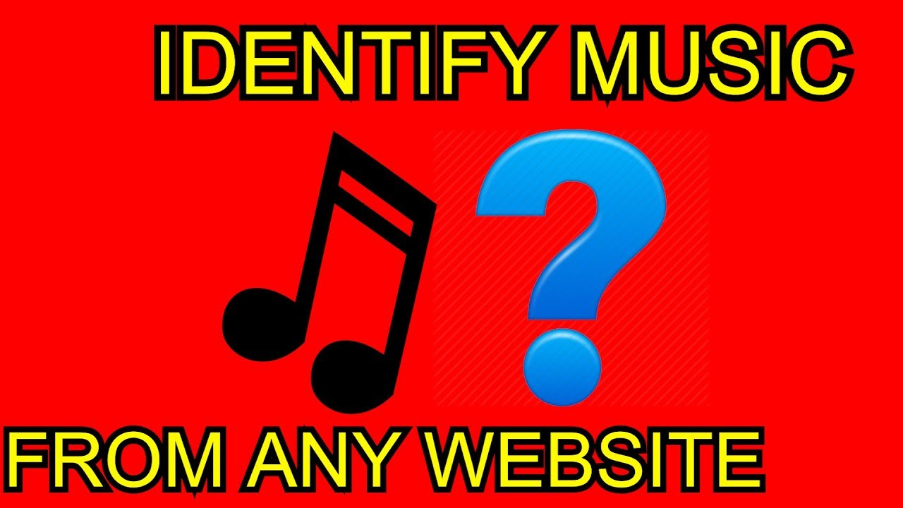 How To Identify Song From A Youtube Video Or Website Youtube