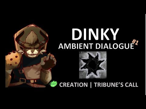 DINKY |  AMBIENT DIALOGUE #1 | CREATION TO TRIBUNE'S CALL ASH