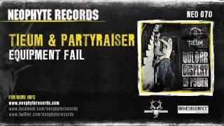 Tieum & Partyraiser - Equipment Fail (NEO070)