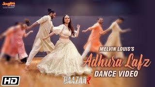 Adhura Lafz | Melvin Louis feat. Sana Khan | Dance | Rahat Fateh Ali Khan | Baazaar