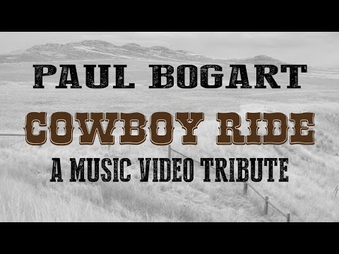 Paul Bogart | Cowboy Ride | A Video Tribute to Legendary Cowboys