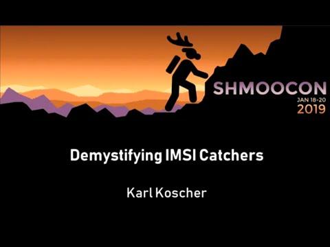 Demystifying IMSI Catchers - Karl Koscher