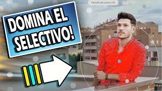 The SNAPSEEDcret 2: DOMINA EL SELECTIVO Y HARÁS MAGIA!