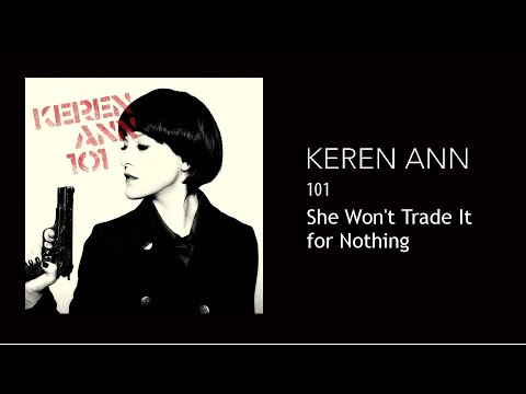 Keren Ann - She Won't Trade It for Nothing