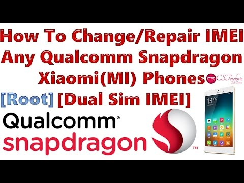 How To Change/Repair  IMEI Any Qualcomm Snapdragon  Xiaomi(MI) Phones  [Dual Sim IMEI] [Root]
