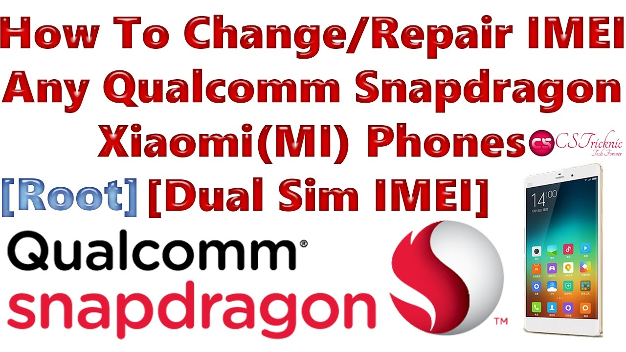 How To Change/Repair IMEI Any Qualcomm Snapdragon Xiaomi(MI) Phones [Dual  Sim IMEI] [Root]