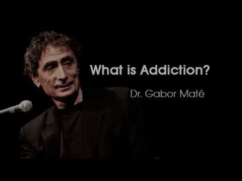 What is Addiction - Dr. Gabor Maté - 3 minutes of truth society doesn't talk about
