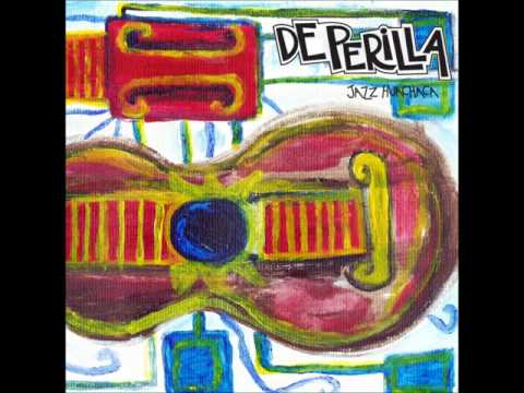De Perilla - Jazz Huachaca (2017) - Full Álbum