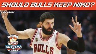 Should Bulls Trade Nikola Mirotic? | Hoops & Brews