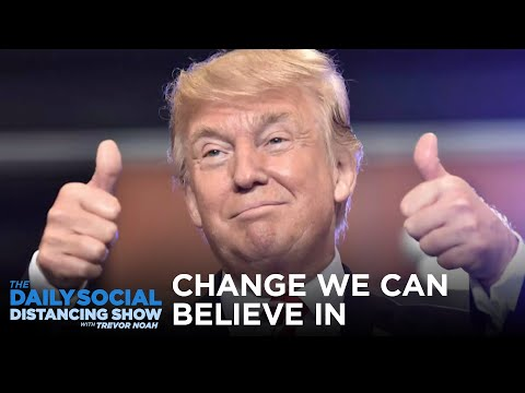 Donald Trump: Change We Can Believe In | The Daily Social Distancing Show