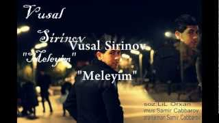 Vusal-Sirinov-Meleyim 2013 (Official Music Video HD)