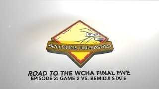 College Hockey All-Access: Bulldogs Unleashed - Game 2 vs. Bemidji State