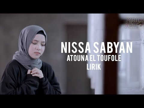 NISSA SABYAN - Atouna El Toufole  ( Lirik )