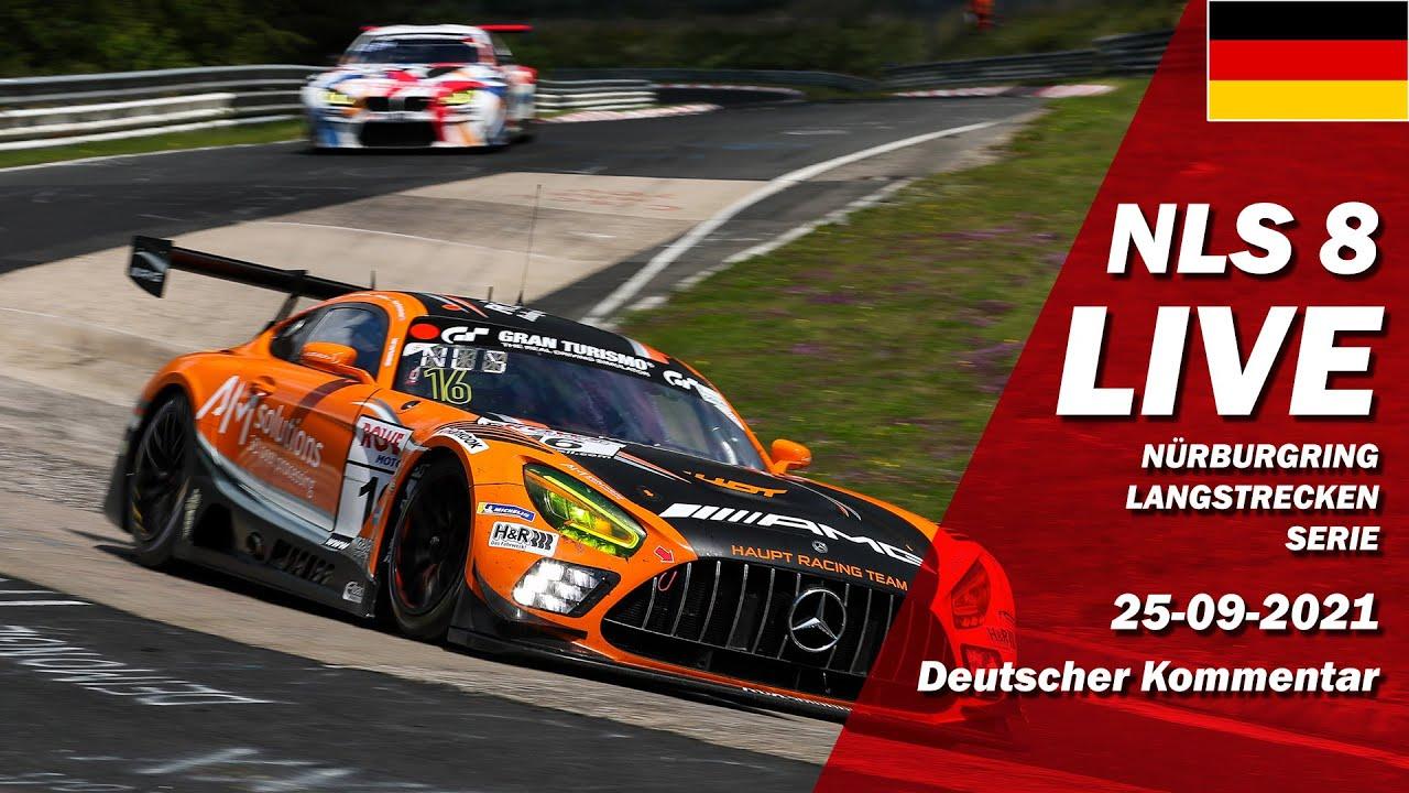 LIVE: Nürburgring NLS 8 RENNEN   🇩🇪 ADAC Barbarossapreis - Langstrecken Serie 2021