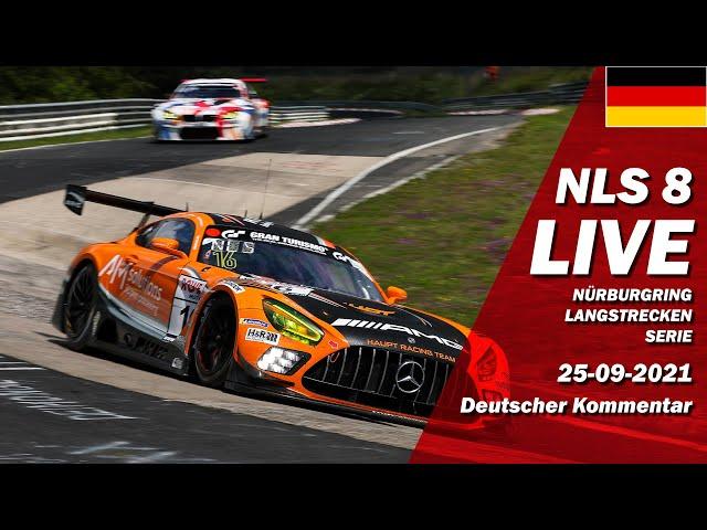 LIVE: Nürburgring NLS 8 RENNEN | 🇩🇪 ADAC Barbarossapreis - Langstrecken Serie 2021