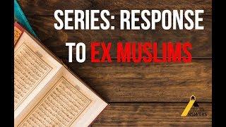 Response to Ex Muslims - Intro to Series (Ahmadiyya)