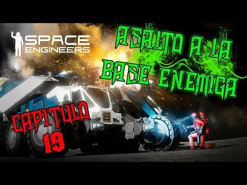 Space engineer - Capitulo 19 - Asalto a la base enemiga