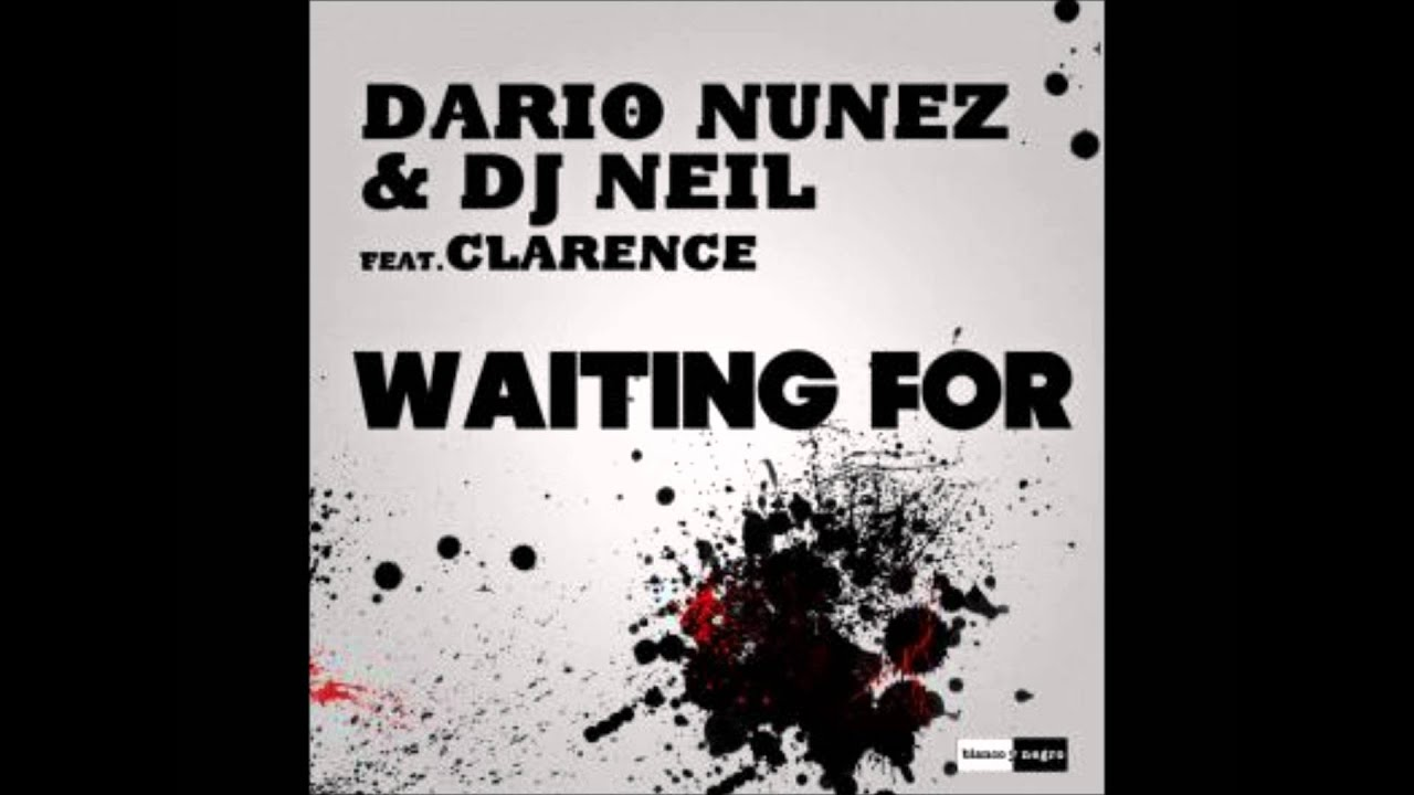 Download dario nuñez & dj neil  feat clarence-waiting for (mainroom extended)