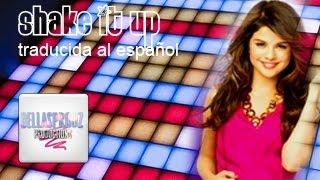 Shake it up - Selena Gomez (traducida al español)