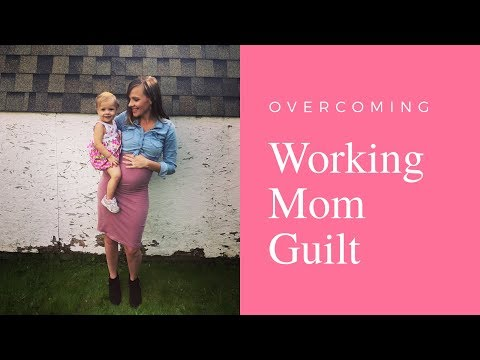 11 Tips to conquer Working Mother Guilt
