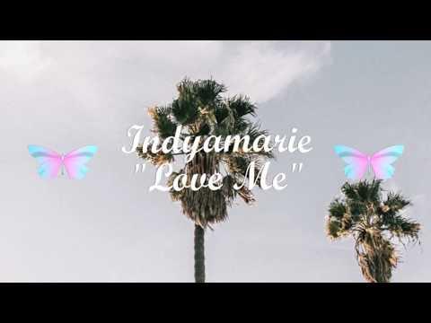 Indyamarie - Love Me Lyric Video