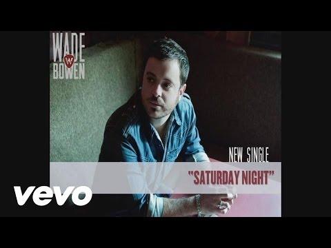 Wade Bowen - Saturday Night (Audio)