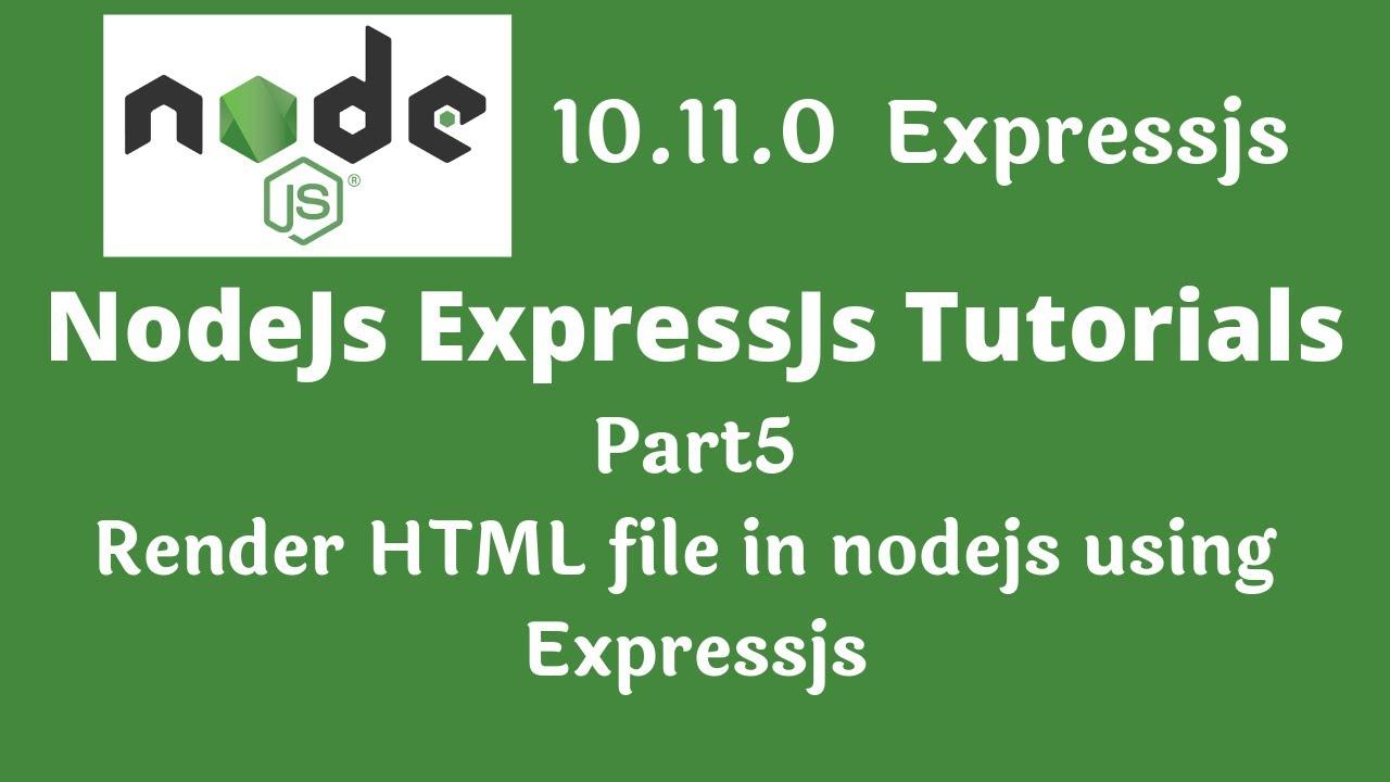 Nodejs tutorial: render html file in nodejs using expressjs part5