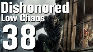 Dishonored Low Chaos Walkthrough Part 38 - Chapter 6
