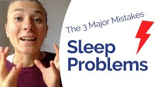 Sleep Problems - The 3 Worst Mistakes - How to help yourself to overcome insomnia