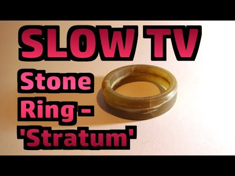 Slow TV; Making The 'Stratum' Stone Ring