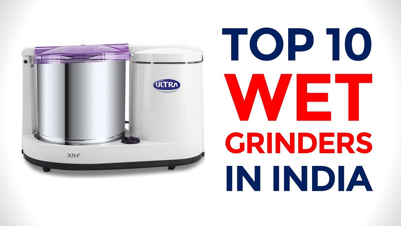 10 Best Table Top Wet Grinders In India With Price 2017 Youtube