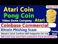 Atari Coin, Pong Coin, Coinbase Commercial, Bitcoin Phishing Scam, Western confirmed Ripple
