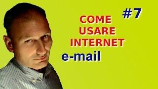 Come usare internet - Lezione 7 - Posta elettronica 1 parte