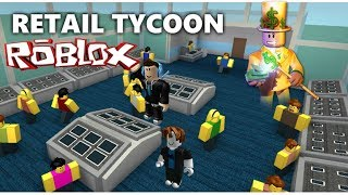 ROBLOX ON OPEN AN EPICERIE !!! RETAIL TYCOON #01