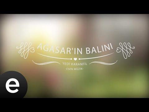 Ağısarın Balını - Yedi Karanfil (Seven Cloves) - Official Audio