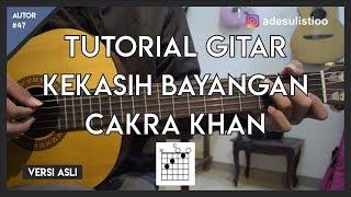 Tutorial Gitar ( KEKASIH BAYANGAN - CAKRA KHAN ) Mudah Dicerna dan Dipahami MP3