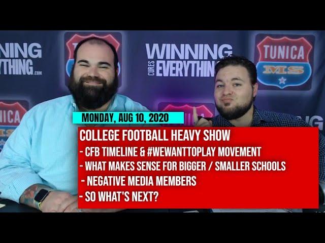 8/10 College Football timeline, Big 10 maybe canceling season, #WeWantToPlay, negative media, etc