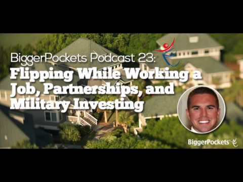 Flipping While Working a Job, Partnerships, and Military Investing | BP Podcast 23