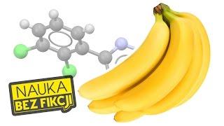 Cała ta chemia w bananach... | Nauka BEZ fikcji #10