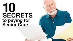 10 Secrets to Paying for Senior Care with Your Life Insurance Policy - Did You Know?