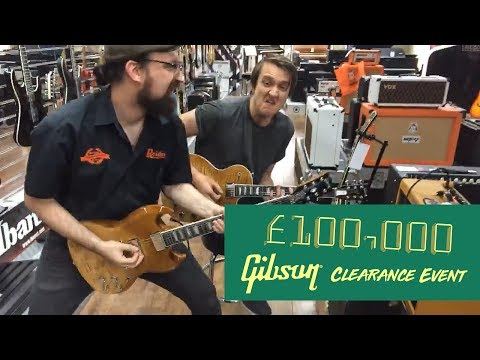 £100,000 Gibson Clearance Event On Now!