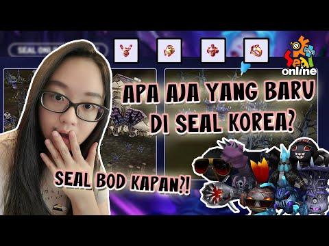 APA AJA YANG BARU DI SEAL KOREA? UPDATE DI SEAL ONLINE BOD KAPAN YA?