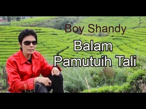 Boy Shandy - Balam pamutuih tali