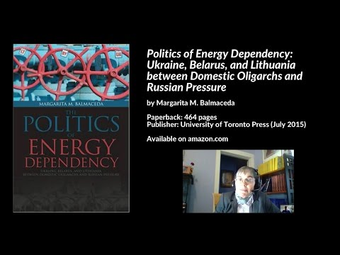 Politics of Energy Dependency: Ukraine, Belarus, & Lithuania Domestic Oligarchs & Russia