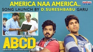 America Naa America Song Launch By Suresh Babu Garu | #ABCDTeluguMovie | Allu Sirish | Madhura Audio