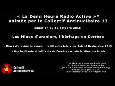 La Demi Heure Radio Active 13oct2015 : mines d'uranium, l'héritage en Corrèze