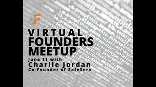 Founder&#39s Meetup - SafeSurv with Charlie Jordan