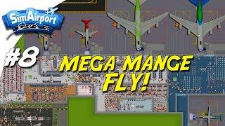 MEGA MANGE FLY! - SimAirport Dansk Ep 8
